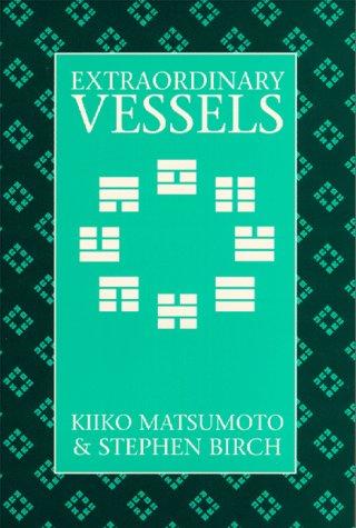 Extraordinary Vessels (Paradigm title): Matsumoto, Kiiko, Birch,