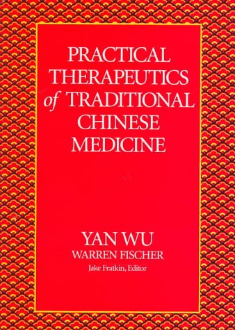 9780912111391: Practical Therapeutics of Traditional Chinese Medicine (Paradigm title)
