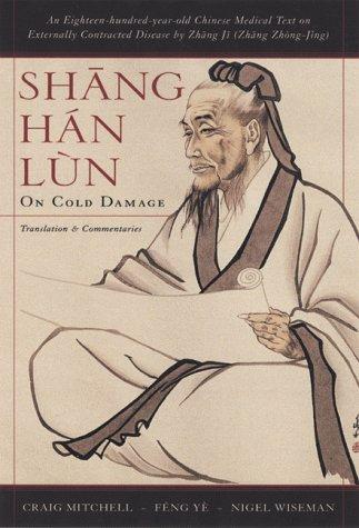 Shang Han Lun: On Cold Damage, Translation: Zhongjing Zhang; Feng
