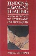 9780912111735: Tendon and Ligament Healing: A New Approach to Sports and Overuse Injury