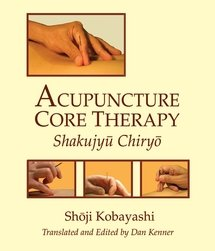 9780912111896: Acupuncture Core Therapy Shakujyu Chiryo