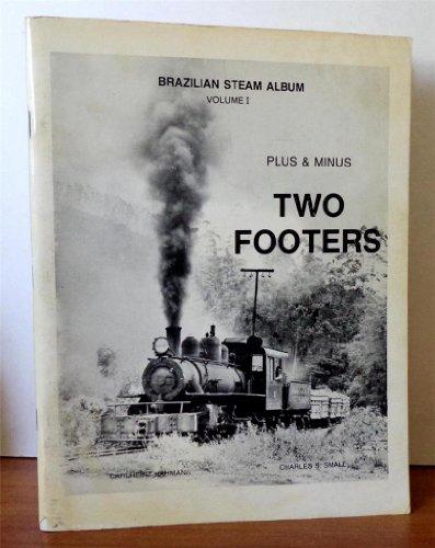 9780912113142: Brazilian Steam Album, Vol. 1: Two Footers Plus & Minus (A Railroad monograph book)