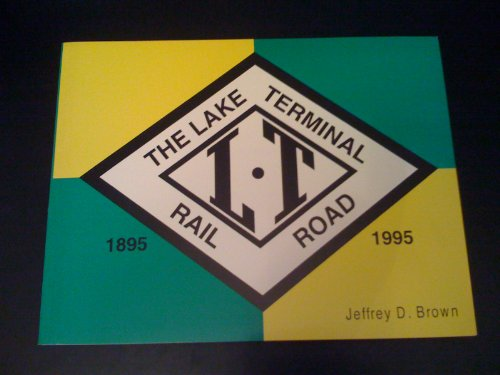 9780912113463: The Lake Terminal Railroad, 1895-1995