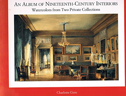 AN ALBUM OF NINETEENTH-CENTURY INTERIORS: Watercolors from Two Private Collections: Gere, Charlotte