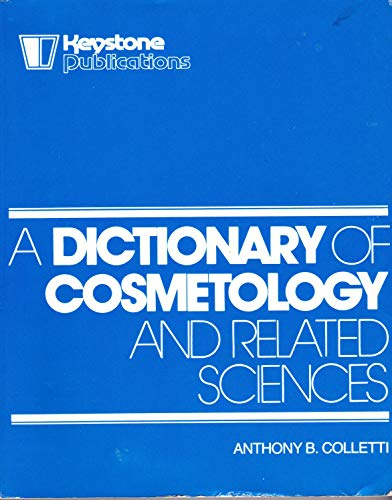 A dictionary of cosmetology and related sciences (0912126639) by Anthony B Colletti