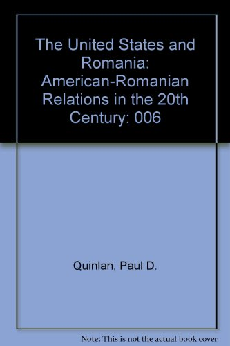 9780912131078: The United States and Romania: American-Romanian Relations in the 20th Century: 006