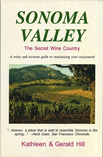 9780912133102: Sonoma Valley: The Secret Wine Country (Hill Guides)