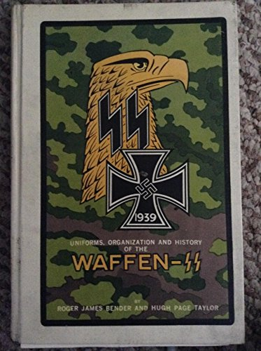 Uniforms, Organization and History of the Waffen-Ss (9780912138022) by Bender, Roger James