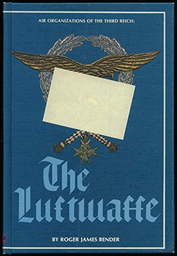 Air organizations of the Third Reich: the Luftwaffe (0912138076) by Roger James Bender