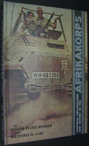 Africakorps: Uniforms Organization and History of the Afrikakorps