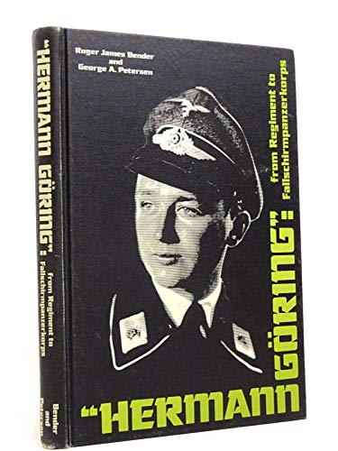 Hermann Göring', from Regiment to Fallschirmpanzerkorps: Bender, Roger James; Petersen, ...