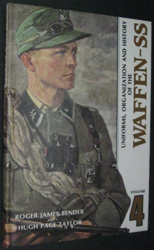 Uniforms, Organization and History of the Waffen-SS Vol. 4 (9780912138138) by Roger James Bender; Hugh Page Taylor