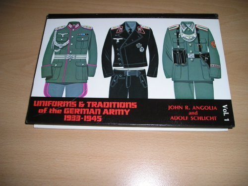 Uniforms & Traditions of the German Army, 1933-1945, Vol. 1 (0912138300) by Angolia, John R.; Schlicht, Adolf