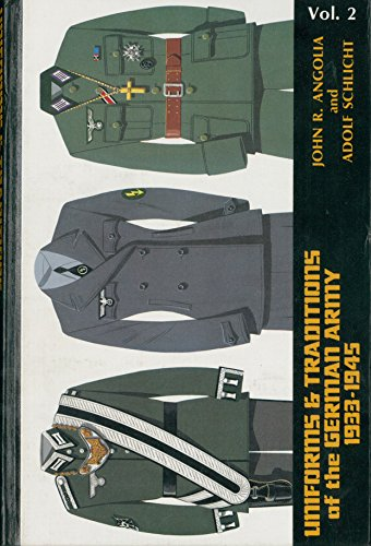 Uniforms and Traditions of the German Army 1933-1945, Vol. 2 (0912138343) by Angolia, John R.; Schlicht, Adolf