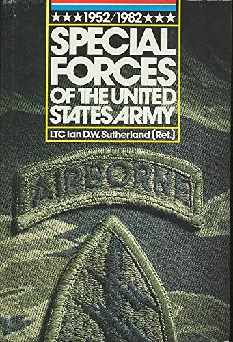 Special Forces of the United States Army,: Sutherland, Ian