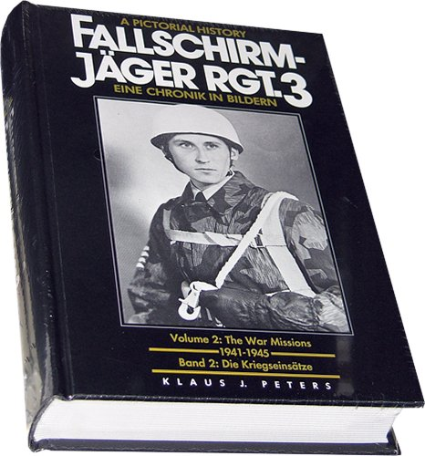 Pictorial History of Fallschirm-Jager Rgt. 3 (Parachute: Klaus J. Peters