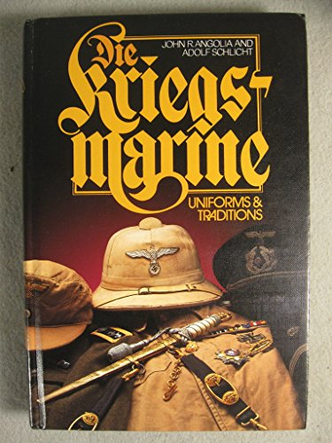 9780912138497: Kriegsmarine: Uniforms & Traditions, Volume 2