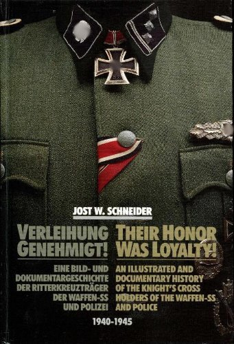 9780912138510: Their Honor Was Loyalty!: An Illustrated and Documentary History of the Knight's Cross Holders of the Waffen-SS and Police, 1940-1945