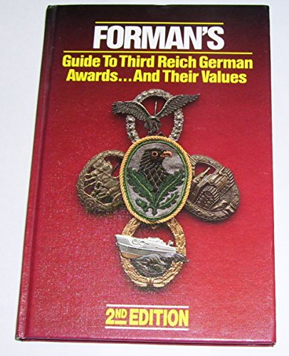 9780912138527: Forman's Guide to Third Reich German Awards;and Their Values