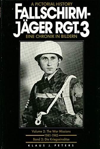 9780912138572: FallschirmJager Rgt 3 : Eine Chronik In Bildern - A Pictorial History : Volume 2: The War Missions 1941-1945 - Band 2 : Die Kriegseinsatze (English and German Edition)