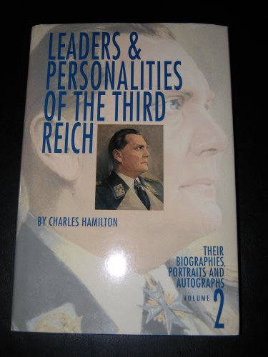 9780912138664: Leaders & Personalities of the 3rd Reich: Their Biographies, Portraits, and Autographs, Volume 2