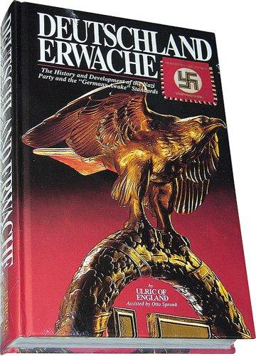"9780912138695: Germany Awake (Deutschland Erwache): The History & Development of the Nazi Party and the ""Germany Awake"" Standards"