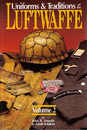 Uniforms & Traditions of the Luftwaffe (0912138718) by Angolia, John R.