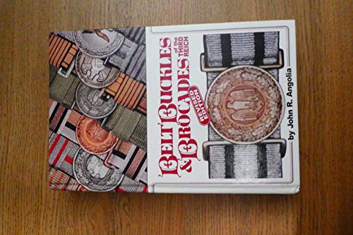 9780912138770: Belt Buckles & Brocades of the Third Reich [Hardcover] by Angolia, John R.