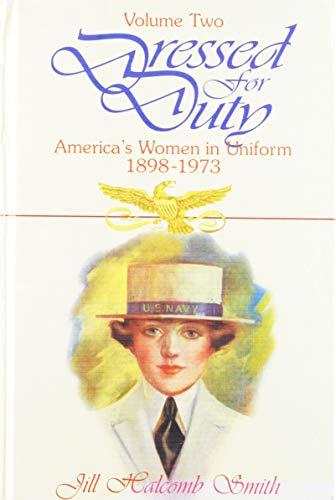 DRESSED FOR DUTY: AMERICA'S WOMEN IN UNIFORM: Smith, Jill Halcomb