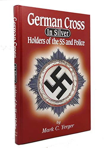 9780912138879: German Cross in Silver: Holders of the SS and Police