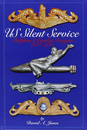 9780912138886: US Silent Service: Dolphins & Combat Insignia, 1924-1945