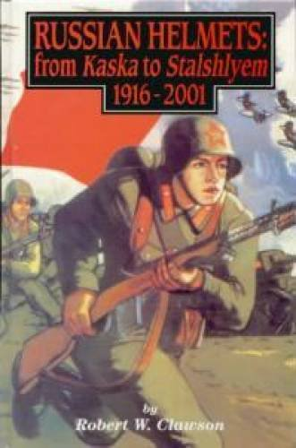 9780912138909: Russian Helmets: from Kaska to Stalshlyem 1916-2001