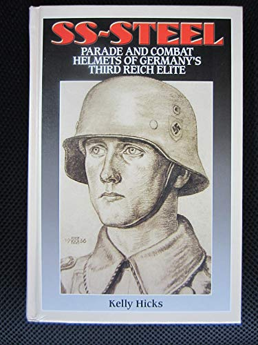 SS-Steel Parade and Combat Helmet's of Germany's: Kelly Hicks