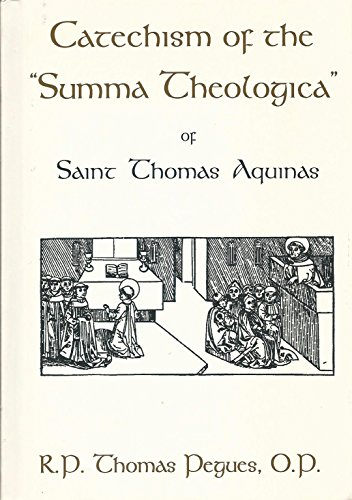 Catechism of the Summa Theologica of st Thomas Aquinas: Thomas Pegues