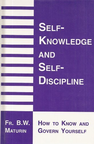 Self-Knowledge & Self-Discipline. How to Know and: Maturin, Fr. Basil