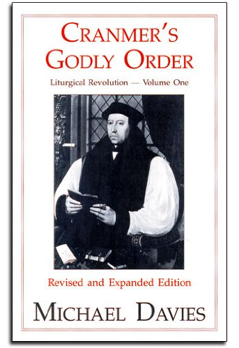 9780912141244: Cranmer's Godly Order: The Destruction of Catholicism Through Liturgical Change (Liturgical Revolution)