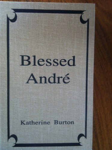 Blessed Andre of Mount Royal: Katherine Burton