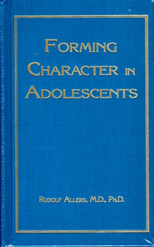 9780912141671: Forming Character in Adolescents