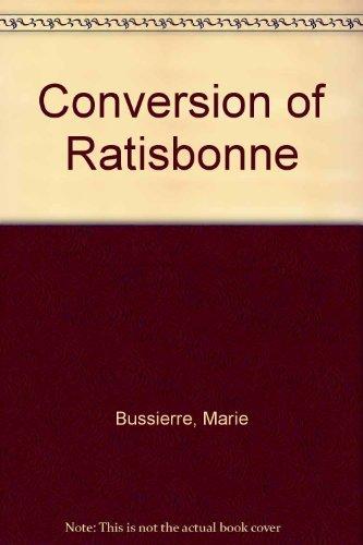9780912141886: Conversion of Ratisbonne