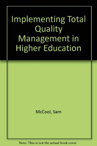 Implementing Total Quality Management in Higher Education: Weber, Robert; Cornesky, Robert; McCool,...