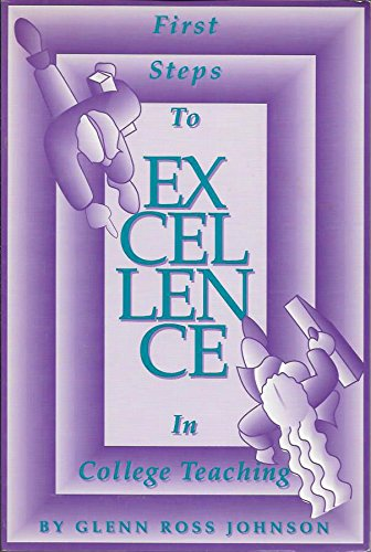 9780912150420: First Steps to Excellence in College Teaching