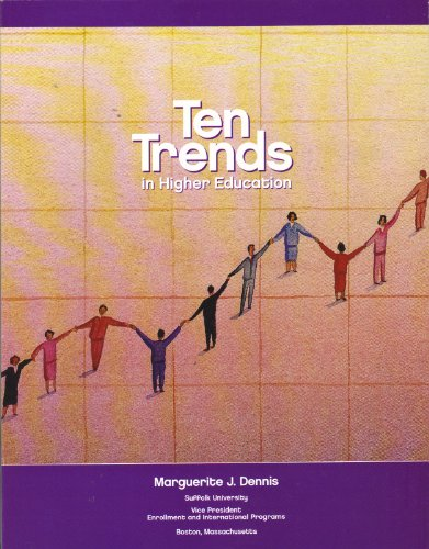 Ten Trends in Higher Education: Marguerite J. Dennis