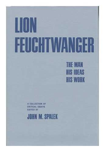 Lion Feuchtwanger: The Man, His Ideas, His Work; a Collection of Critical Essays (University of ...