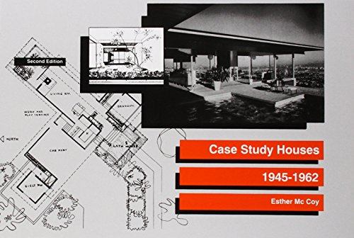 Case Study Houses: 1945-1962: Esther McCoy
