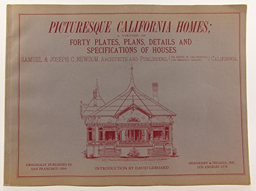Picturesque California Homes: A Volume Of Forty Plates, Plans, Details And Specifications Of Houses