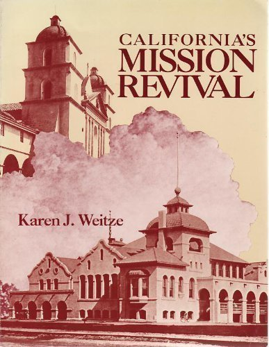 CALIFORNIA?S MISSION REVIVAL.