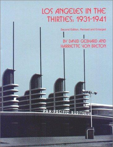 Los Angeles in the Thirties: 1931-1941 (2nd: David Gebhard, Harriette