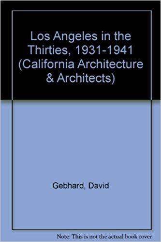 LOS ANGELES IN THE THIRTIES 1931-1941: Gebhard, David ;