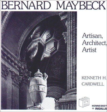 9780912158990: Bernard Maybeck: Artisan, Architect, Artist (California Architecture and Architects)