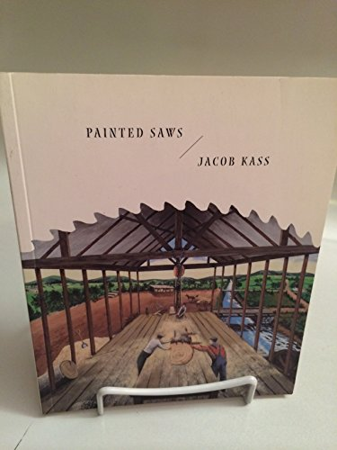 Painted Saws: Kass,Jacob